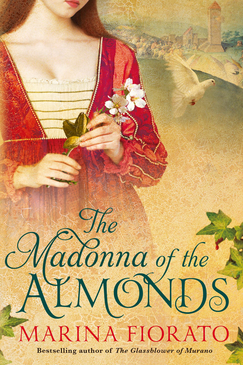 The Madonna of the Almonds by Marina Fiorato