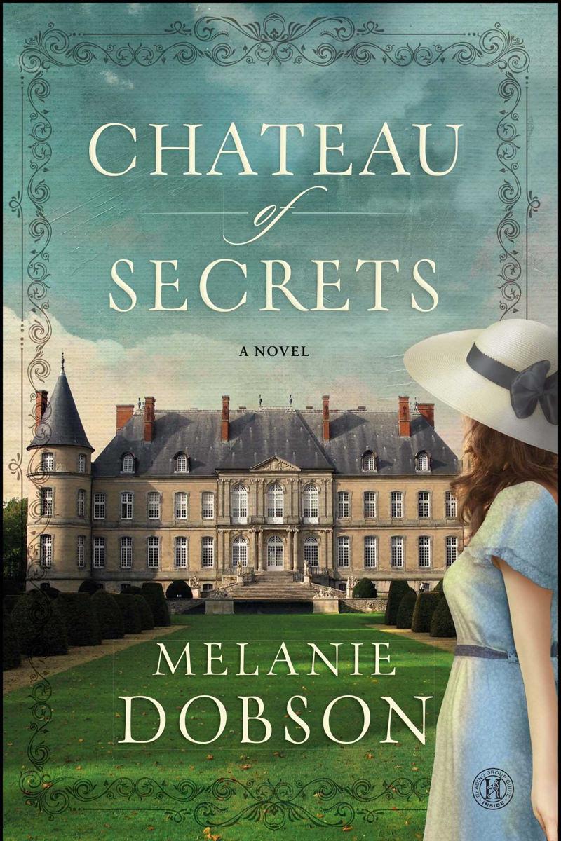 Chateau of Secrets by Melanie Dobson
