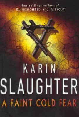A Faint Cold Fear by Karin Slaughter