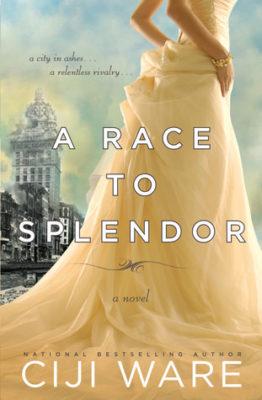 A Race To Splendor by Ciji Ware