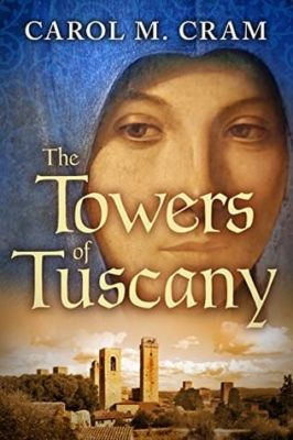 The Towers of Tuscany by Carol M Cram