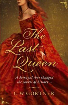 The Last Queen by C W Gortner