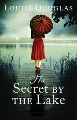 The Secret by the Lake by Louise Douglas