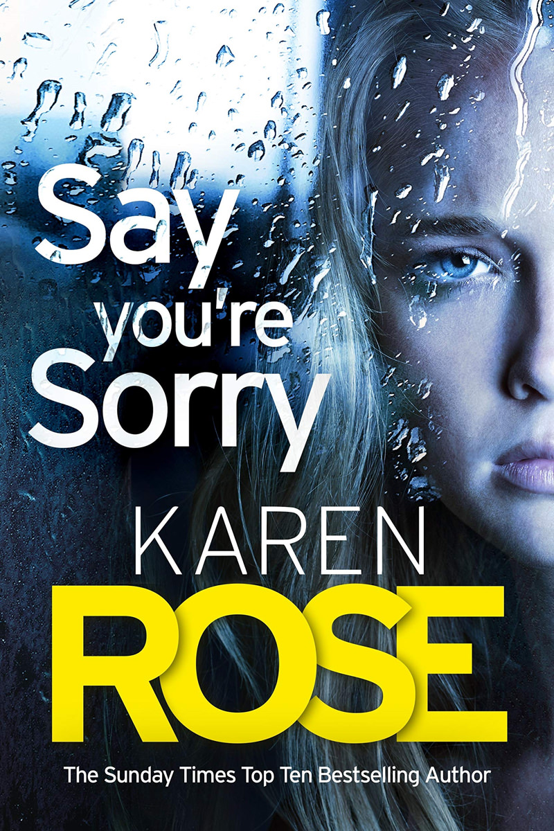 Say You're Sorry by Karen Rose